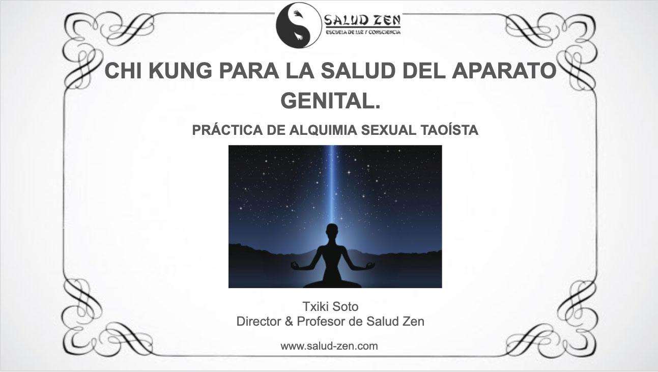 Conferencia - CHI KUNG para la Salud del Aparato Genital- Práctica de Alquimia Sexual