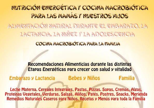 Nutrición Energética y Cocina Macrobiótica para las Mamás y Nuestros Hijos